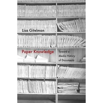 Paper Knowledge: Toward a Media History of Documents (Sign Storage Transmission) (Paperback) by Gitelman Lisa