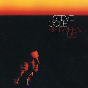 Steve Cole - Between Us [CD] USA import