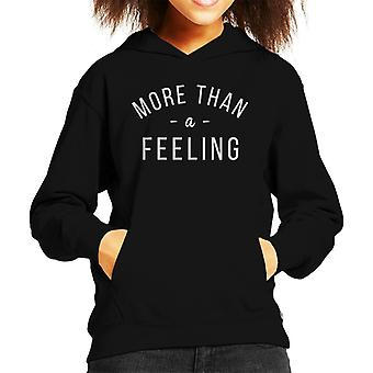 More Than A Feeling Song Lyric Kid's Hooded Sweatshirt