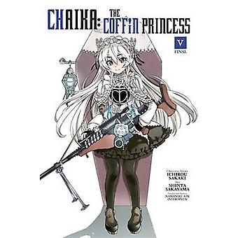 Chaika - The Coffin Princess - Vol. 5 by Ichirou Sakaki - Shinta Sakaya