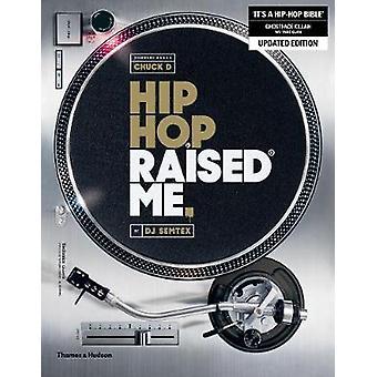 Hip Hop Raised Me by Hip Hop Raised Me - 9780500293959 Book