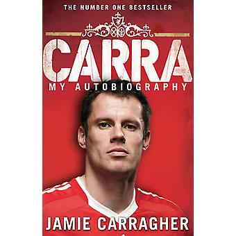 Carra - My Autobiography by Jamie Carragher - 9780552157421 Book