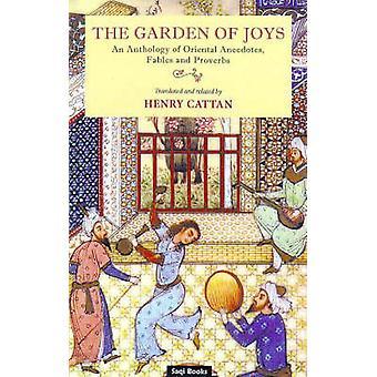 Le jardin de joies - une anthologie d'Anecdotes orientales - Fables et P