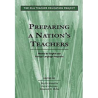 Preparing a Nation's Teachers by Phyllis Franklin - 9780873523745 Book