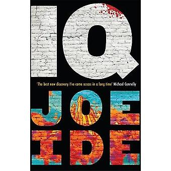 IQ - A combustible cocktail of Bosch - Hiaasen and Conan Doyle by Joe