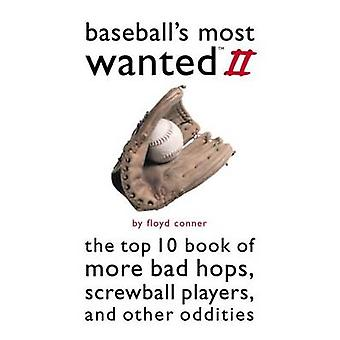 Baseball's Most Wanted - The Top 10 Book of More Bad Hops - Screwball