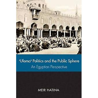 'Ulama' - Politics - and the Public Sphere - An Egyptian Perspective b