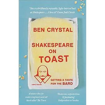 Shakespeare on Toast - Getting a Taste for the Bard by Ben Crystal - 9