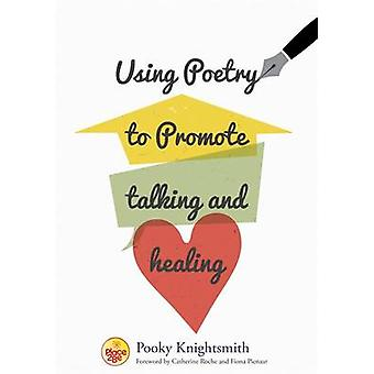Using Poetry to Promote Talking and Healing by Pooky Knightsmith - Ca