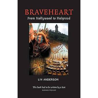 Braveheart - från Hollywood till Holyrood av Lin Anderson - 978184282066