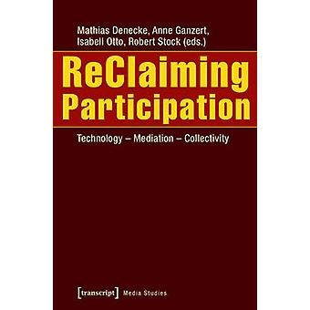 Reclaiming Participation by Robert Stock & Mathias Denecke & Isabell Otto