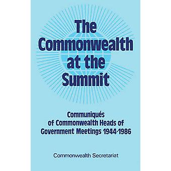 The Commonwealth at the Summit - Communiques of Heads of Government Me
