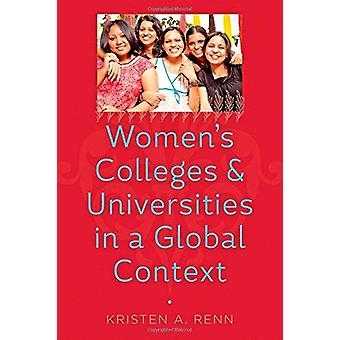Women's Colleges and Universities in a Global Context by Kristen A. R