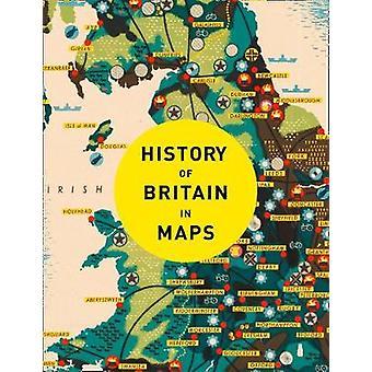 Historii Wielkiej Brytanii w map - ponad 90 mapy naszego narodu przez czas b