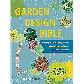 Garden Design Bible: 40 great off-the-peg designs - Detailed planting plans - Step-by-step projects - Gardens...