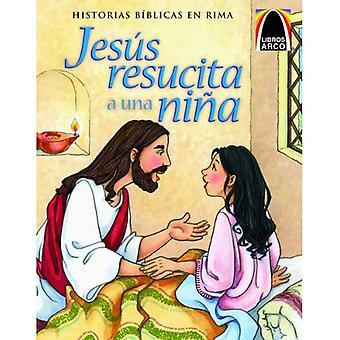 Jesus Resucita A una Nina