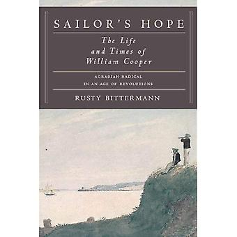 Sailor's Hope: The Life and Times van William Cooper, agrarische radicaal in een tijdperk van revoluties