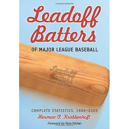 Leadoff Batters of Major League Baseball  Complete Statistics, 1900-2005