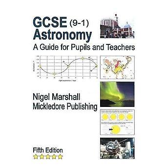 GCSE astronomia: Una guida per gli alunni e gli insegnanti di libro in brossura di Nigel Marshall (1-set-2009)