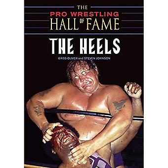 Pro Wrestling Hall of Fame, The: The Heels (Pro Wrestling Hall of Fame): The Heels (Pro Wrestling Hall of Fame)