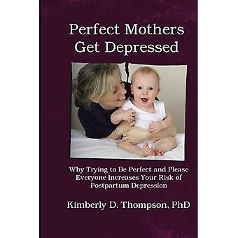 Perfect Mothers Get Depressed