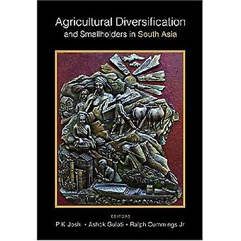 Agricultural Diversification and Small Holders in South Asia
