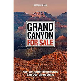 Grand Canyon for Sale: Public Lands Versus Private� Interests in the Era of Climate Change