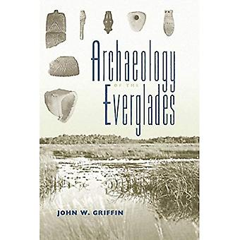 Archaeology of the Everglades (Florida Museum of Natural History: Ripley P. Bullen Series)