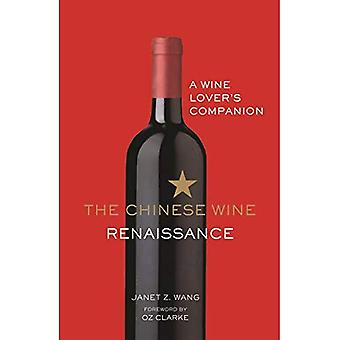 The Chinese Wine Renaissance: A Wine Lover's� Companion