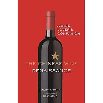 Die Chinesen Wein Renaissance: Ein Weinliebhaber Begleiter