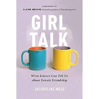 Girl Talk: What Science Can Tell Us About Female Friendship
