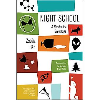 Night School: A Reader for� Grownups