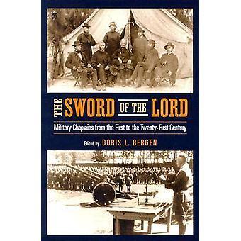 Schwert des Herrn Militärpfarrer vom ersten auf den TwentyFirst Century von Bergen & Doris L.
