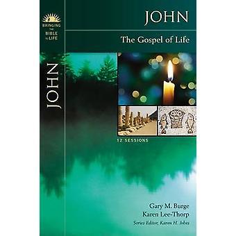 John The Gospel of Life by Burge & Gary M.