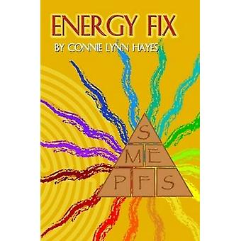 Energy Fix Balancing the Six Life Energies for a Healthy Happy Life by Hayes & Connie Lynn