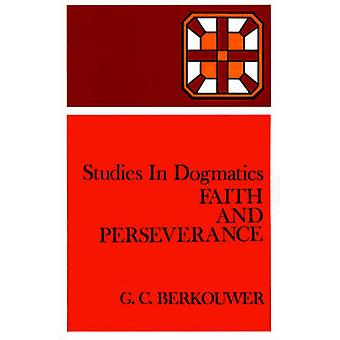 Faith and Perseverance by Berkouwer & G. C.