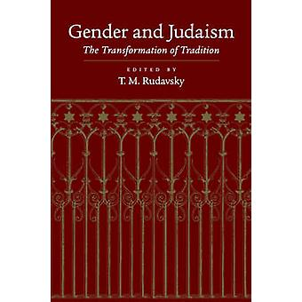 Gender and Judaism The Transformation of Tradition by Rudavsky & Tamar