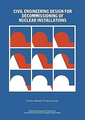 Civil Engineering Design for Decommissioning of Nuclear InsTailletions by Paton & A.A.