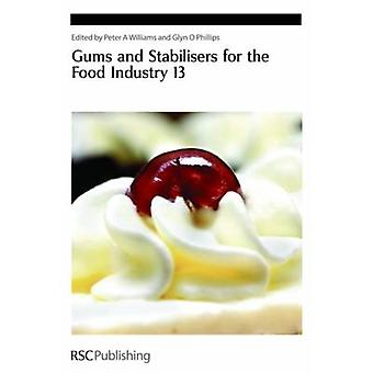 Gums and Stabilisers for the Food Industry 13 by Williams & Peter A