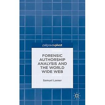 Forensic Authorship Analysis and the World Wide Web by Larner & Samuel