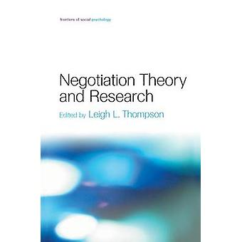 Negotiation Theory and Research by Thompson & Leigh L.