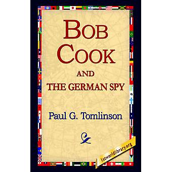 Bob Cook and the German Spy by Tomlinson & Paul G.