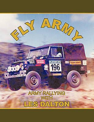 Fly Army Army Rallying by Dalton & Les