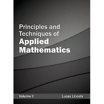Principles and Techniques of Applied Mathematics Volume II by Lincoln & Lucas