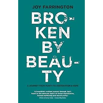 Broken By Beauty by Farrignton & Joy