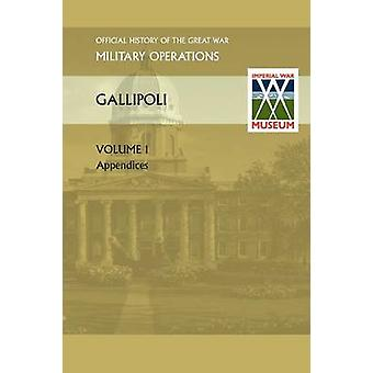 Gallipoli Vol 1. Appendices. Official History of the Great War Other Theatres by Anon