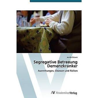 Ségrégative Betreeung Demenzkranker par Jenifer brune