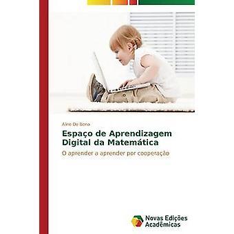 Espao de Aprendizagem digitale da Matemtica von De Bona Aline