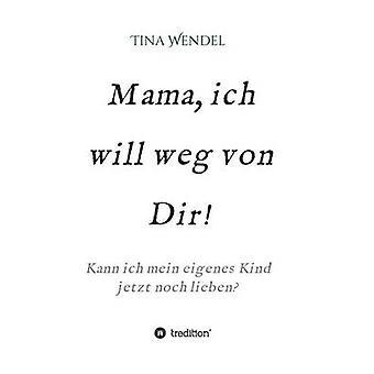 Mama ich sera weg von Dir par Wendel & Tina