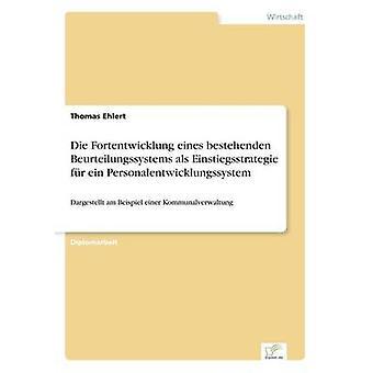 Die Fortentwicklung eines bestehenden Beurteilungssystems als ein Einstiegsstrategie fr Personalentwicklungssystem por Ehlert & Thomas